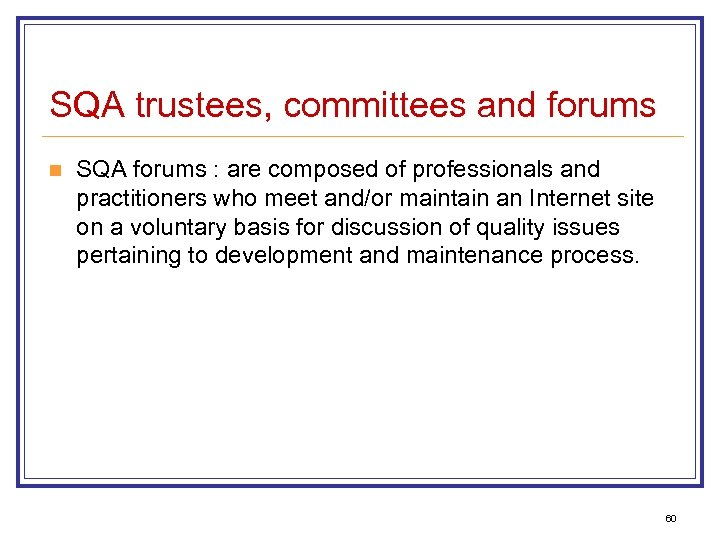 SQA trustees, committees and forums n SQA forums : are composed of professionals and