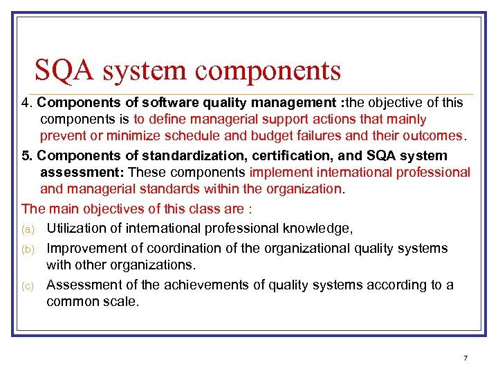 SQA system components 4. Components of software quality management : the objective of this