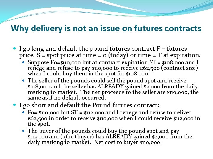 Why delivery is not an issue on futures contracts I go long and default
