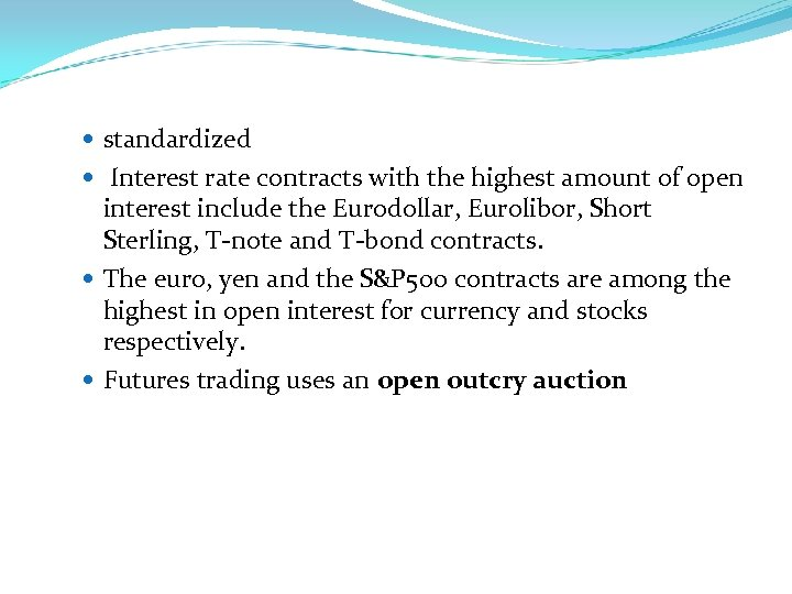 standardized Interest rate contracts with the highest amount of open interest include the