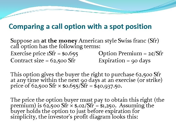 Comparing a call option with a spot position Suppose an at the money American