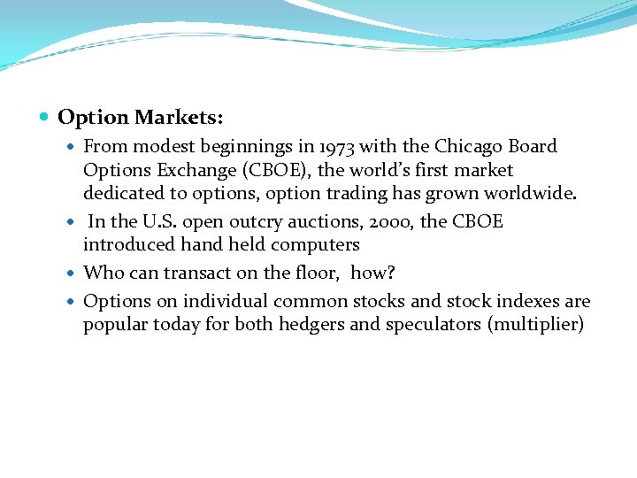 Option Markets: From modest beginnings in 1973 with the Chicago Board Options Exchange