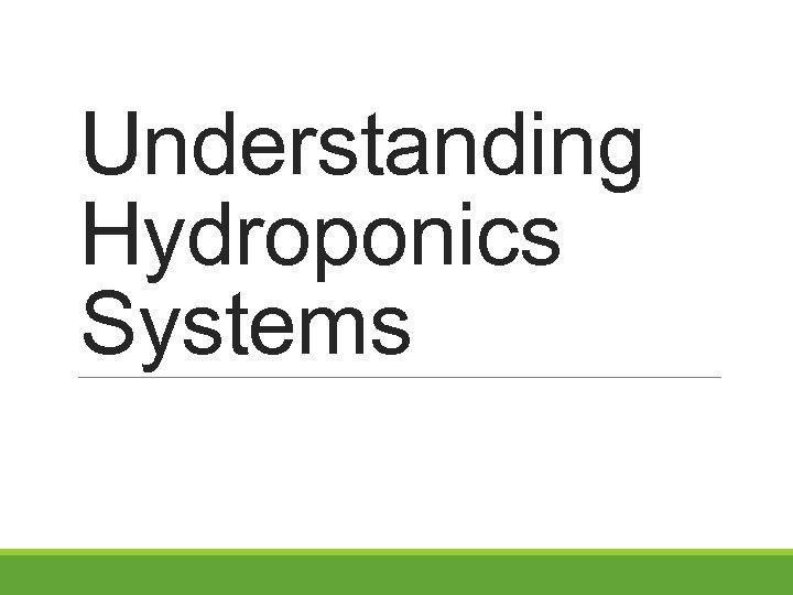 Understanding Hydroponics Systems