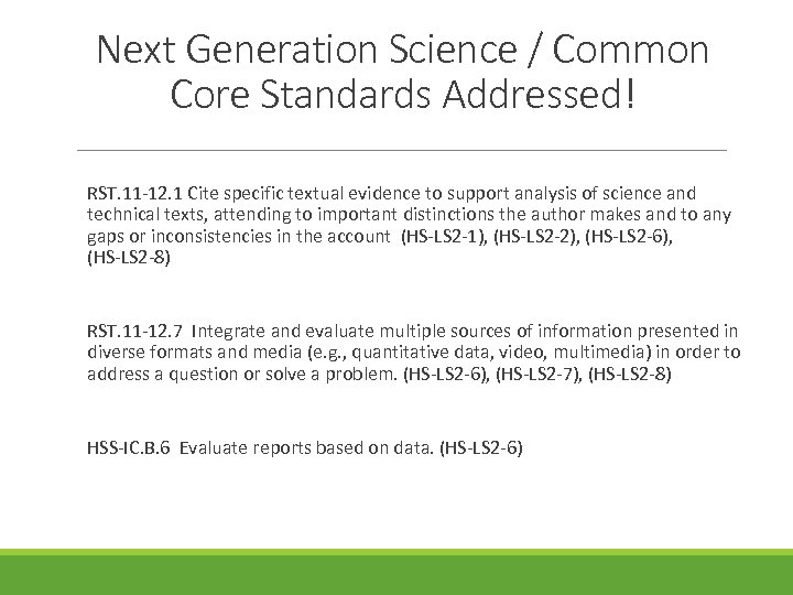 Next Generation Science / Common Core Standards Addressed! RST. 11‐ 12. 1 Cite specific