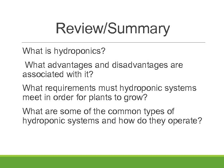 Review/Summary What is hydroponics? What advantages and disadvantages are associated with it? What requirements