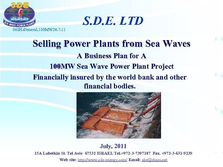 06 SH. General. 100 MW 28. 7. 11 S. D. E. LTD Selling Power
