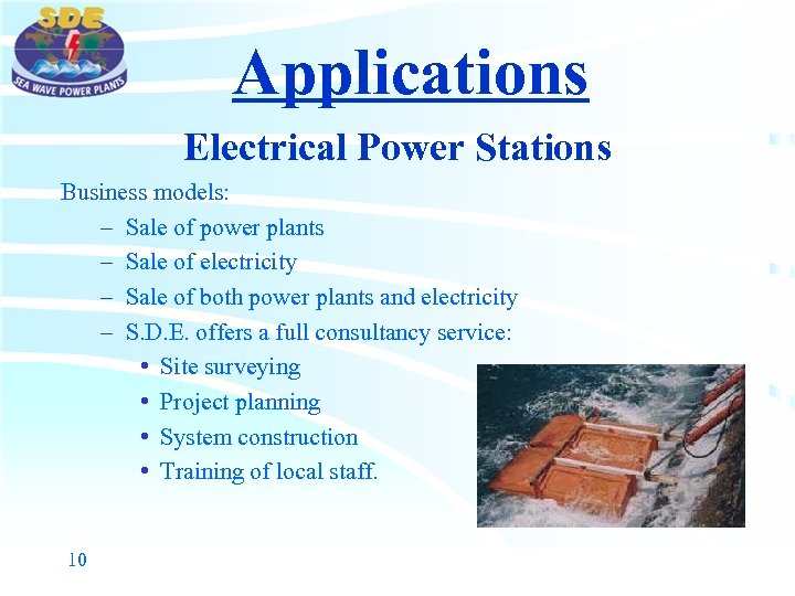 Applications Electrical Power Stations Business models: – Sale of power plants – Sale of