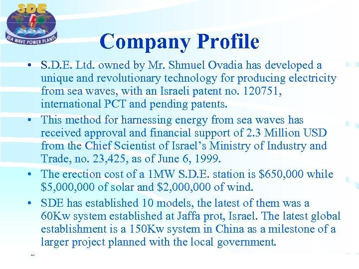 Company Profile • S. D. E. Ltd. owned by Mr. Shmuel Ovadia has developed