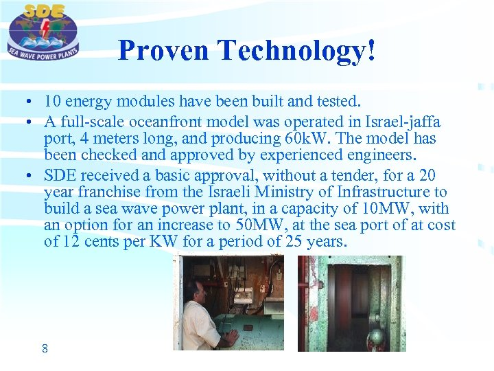 Proven Technology! • 10 energy modules have been built and tested. • A