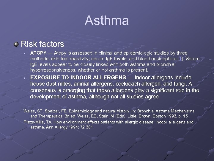 Asthma Risk factors n n ATOPY — Atopy is assessed in clinical and epidemiologic