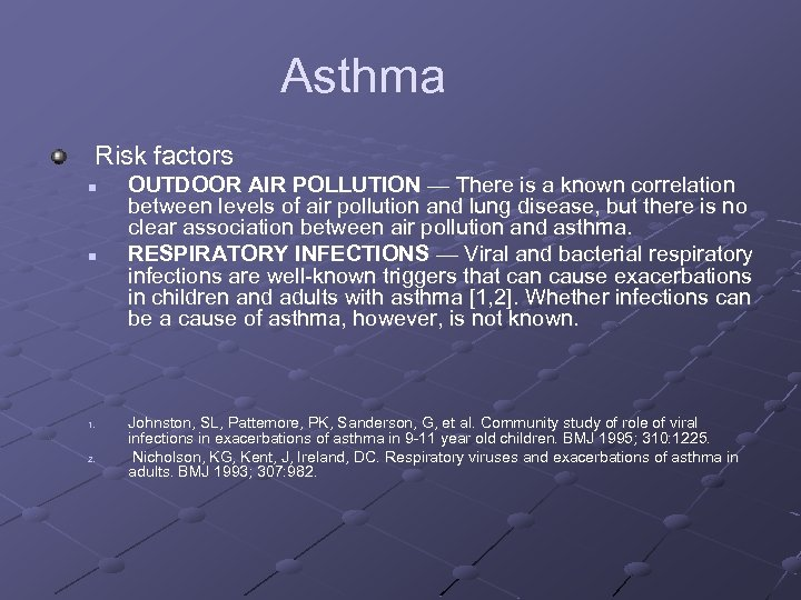 Asthma Risk factors n n 1. 2. OUTDOOR AIR POLLUTION — There is a