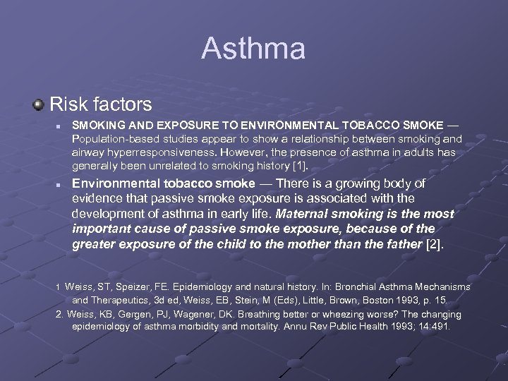 Asthma Risk factors n n SMOKING AND EXPOSURE TO ENVIRONMENTAL TOBACCO SMOKE — Population-based