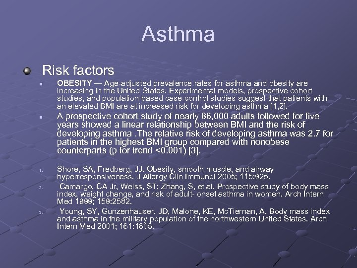 Asthma Risk factors n n 1. 2. 3. OBESITY — Age-adjusted prevalence rates for