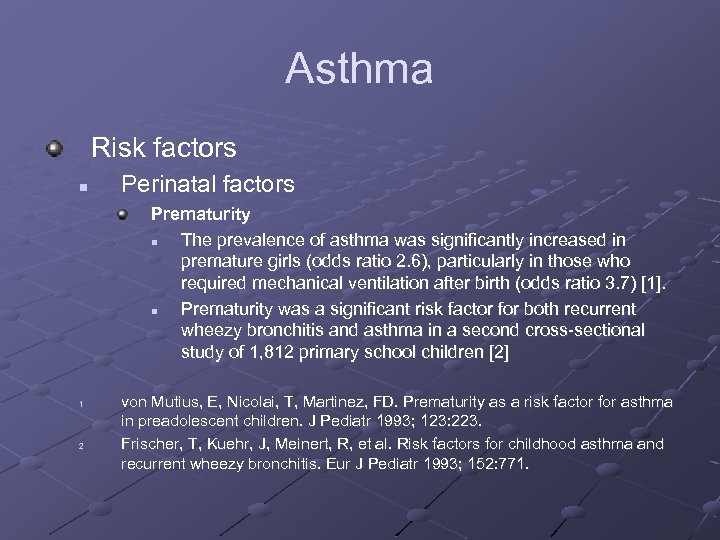 Asthma Risk factors n Perinatal factors Prematurity n The prevalence of asthma was significantly