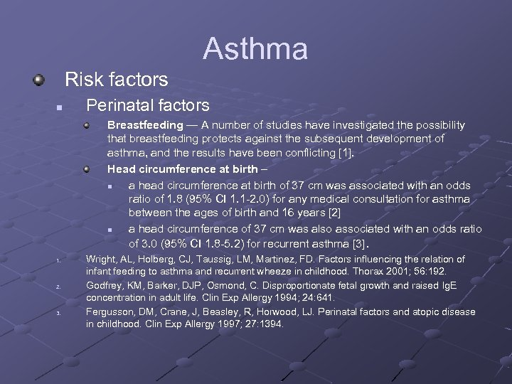 Asthma Risk factors n Perinatal factors Breastfeeding — A number of studies have investigated
