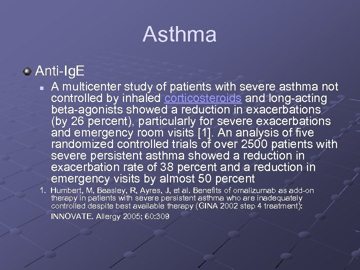 Asthma Anti-Ig. E n A multicenter study of patients with severe asthma not controlled