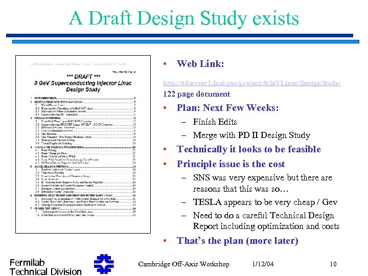 A Draft Design Study exists • Web Link: http: //tdserver 1. fnal. gov/project/8 Ge.