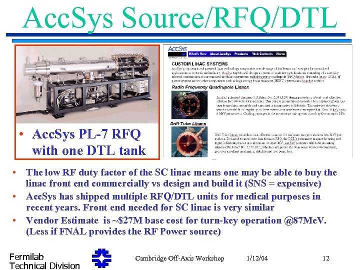 Acc. Sys Source/RFQ/DTL • Acc. Sys PL-7 RFQ with one DTL tank • The