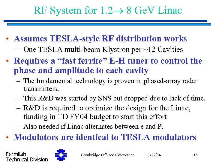 RF System for 1. 2 8 Ge. V Linac • Assumes TESLA-style RF distribution