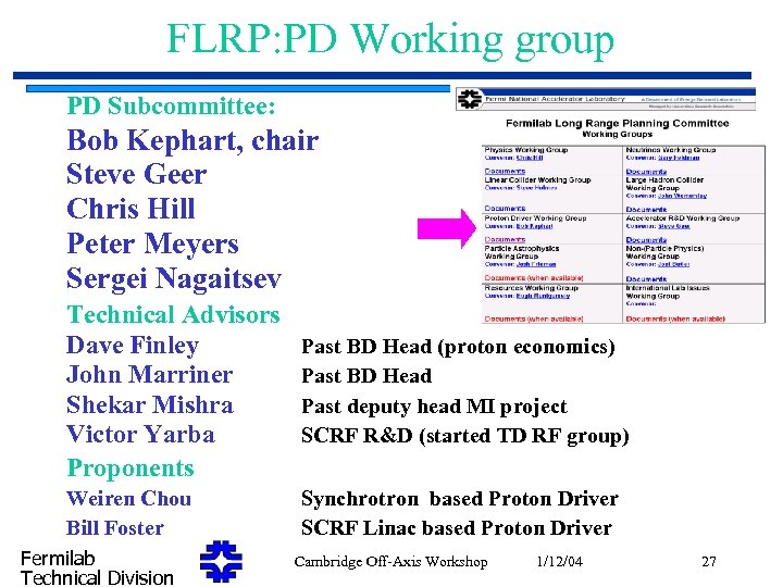 FLRP: PD Working group PD Subcommittee: Bob Kephart, chair Steve Geer Chris Hill Peter