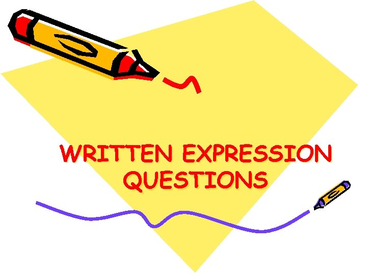WRITTEN EXPRESSION QUESTIONS