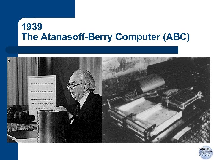 1939 The Atanasoff-Berry Computer (ABC)