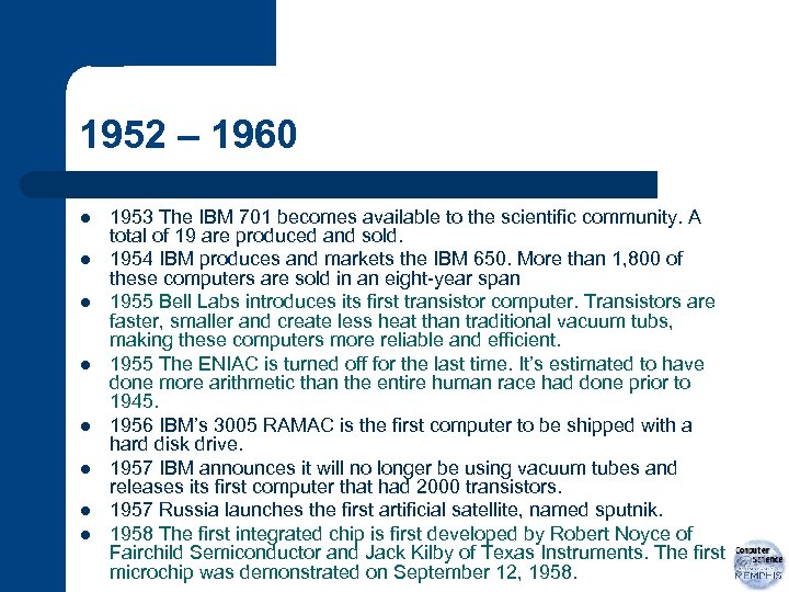 1952 – 1960 l l l l 1953 The IBM 701 becomes available to