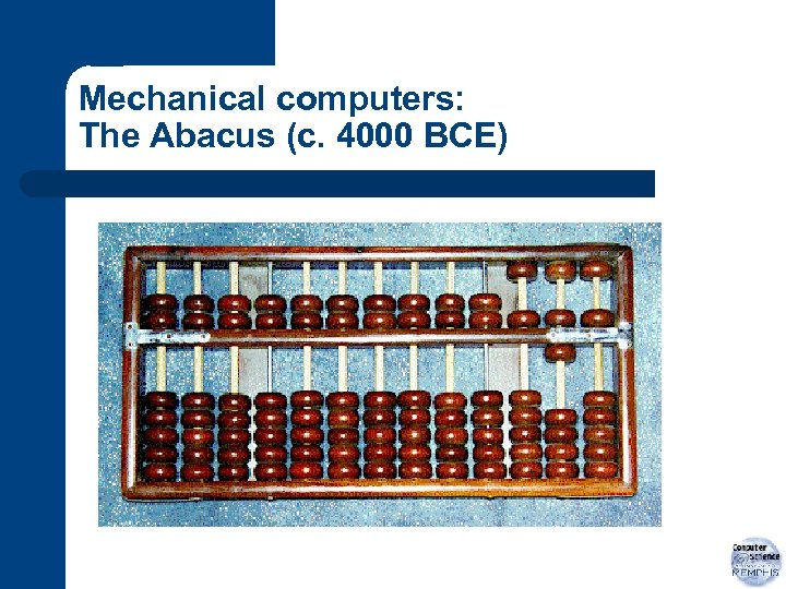 Mechanical computers: The Abacus (c. 4000 BCE)