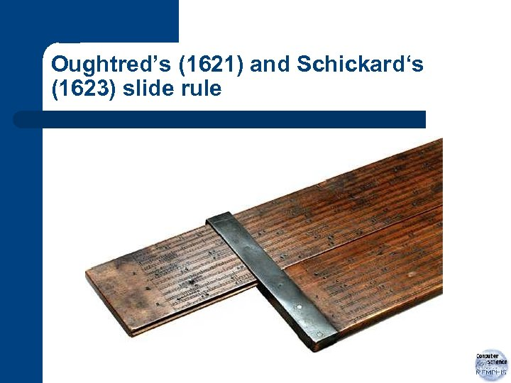 Oughtred's (1621) and Schickard's (1623) slide rule