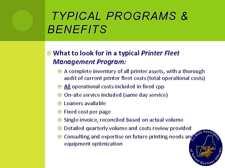 TYPICAL PROGRAMS & BENEFITS What to look for in a typical Printer Fleet Management