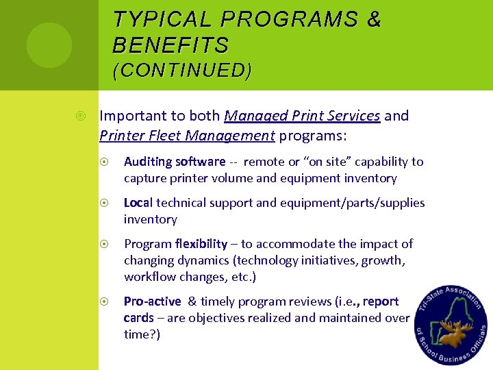 TYPICAL PROGRAMS & BENEFITS ( CONTINUED ) Important to both Managed Print Services and