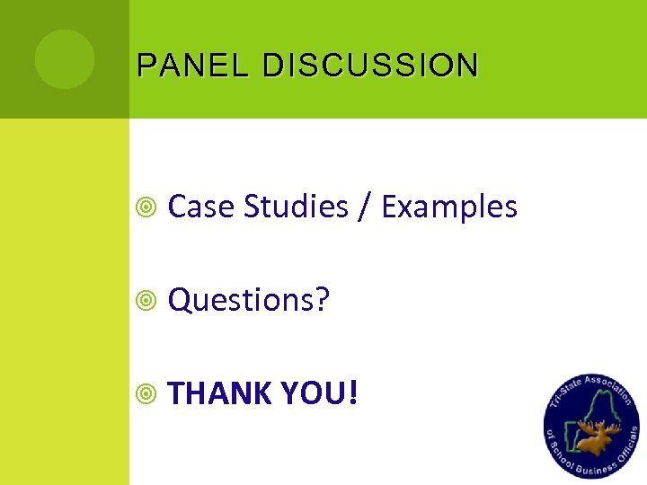 PANEL DISCUSSION Case Studies / Examples Questions? THANK YOU!