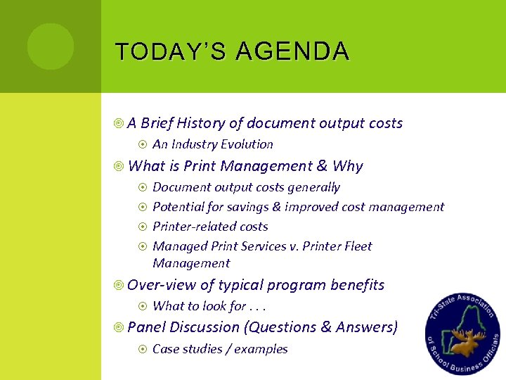 TODAY ' S AGENDA A Brief History of document output costs An Industry Evolution