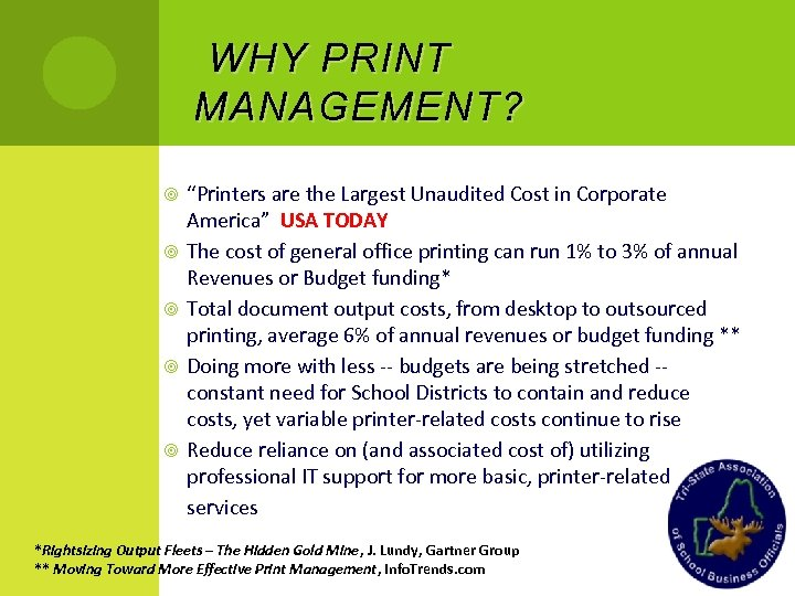 "WHY PRINT MANAGEMENT ? ""Printers are the Largest Unaudited Cost in Corporate America"" USA"