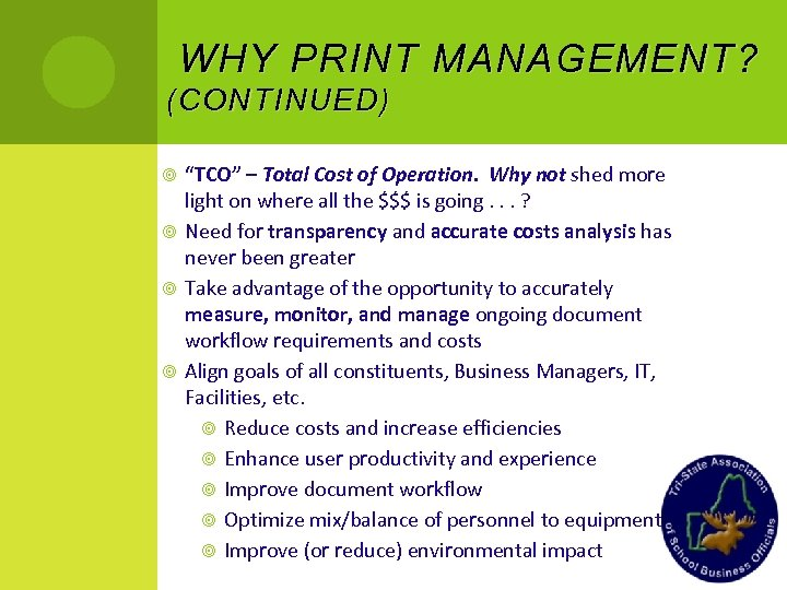 "WHY PRINT MANAGEMENT ? ( CONTINUED ) ""TCO"" – Total Cost of Operation. Why"