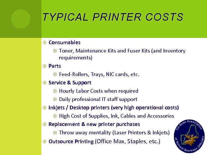 TYPICAL PRINTER COSTS Consumables Toner, Maintenance Kits and Fuser Kits (and Inventory requirements) Parts
