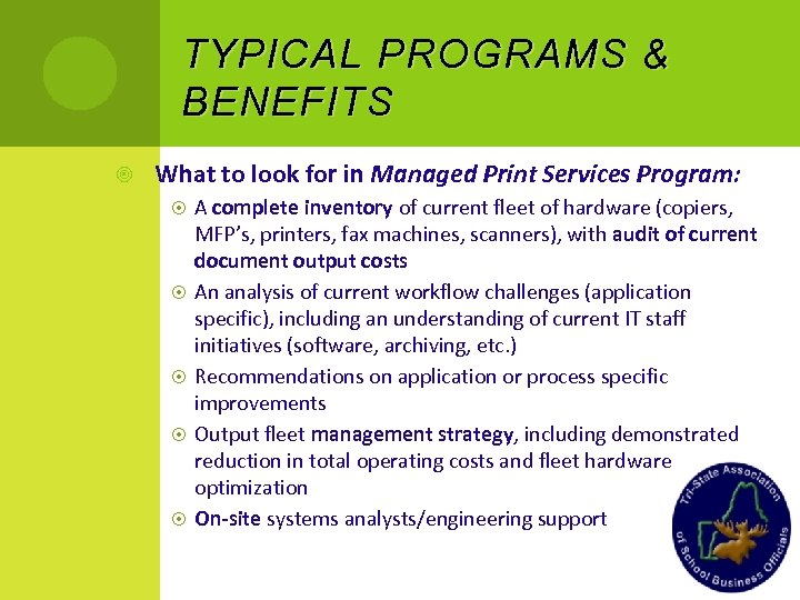 TYPICAL PROGRAMS & BENEFITS What to look for in Managed Print Services Program: A