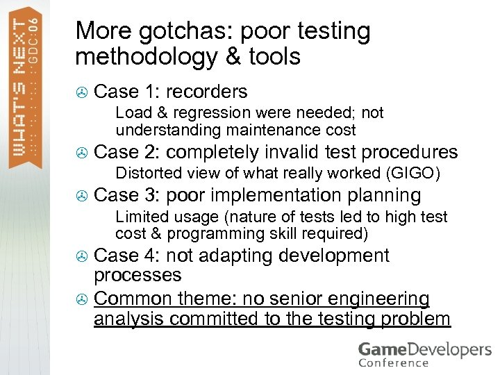 More gotchas: poor testing methodology & tools > Case 1: recorders > > Case