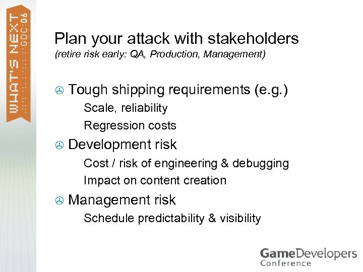 Plan your attack with stakeholders (retire risk early: QA, Production, Management) > Tough shipping