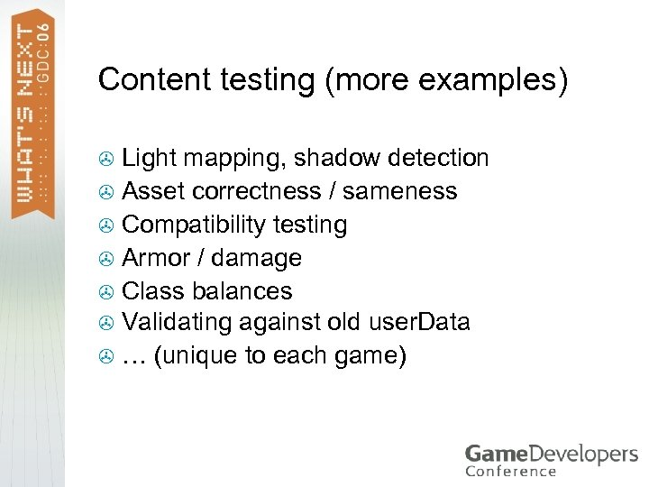 Content testing (more examples) Light mapping, shadow detection > Asset correctness / sameness >