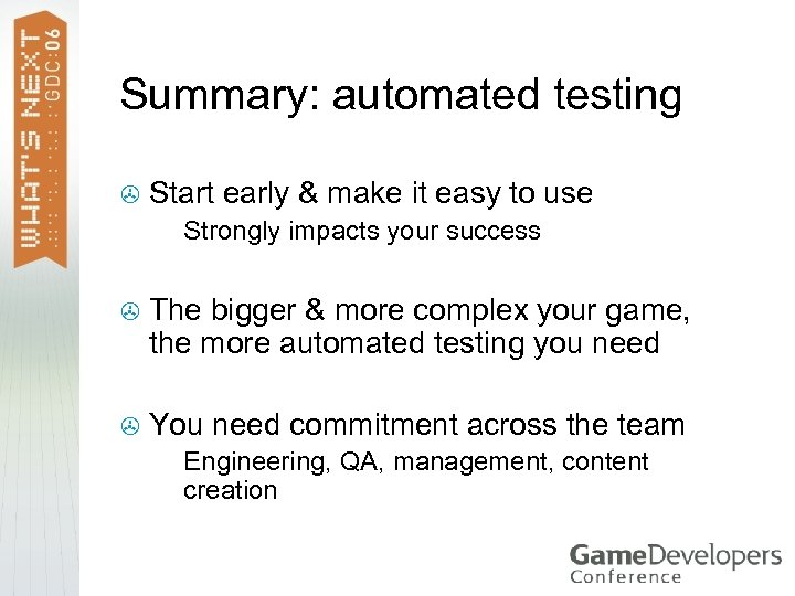 Summary: automated testing > Start early & make it easy to use > Strongly