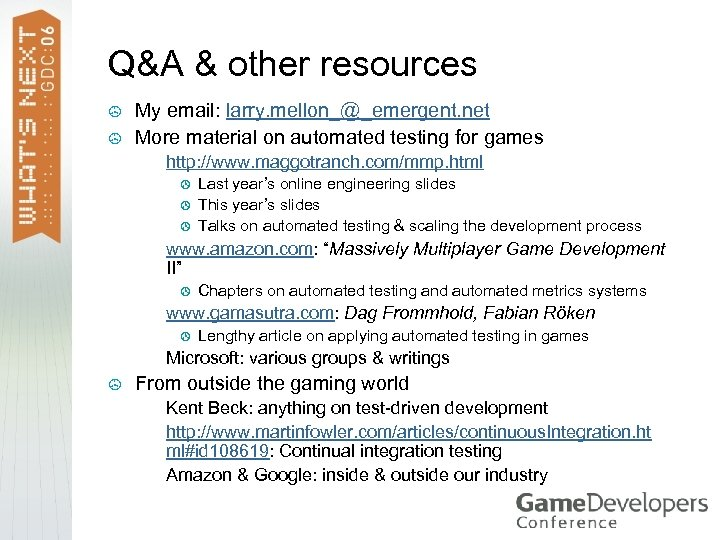 Q&A & other resources > > My email: larry. mellon_@_emergent. net More material on