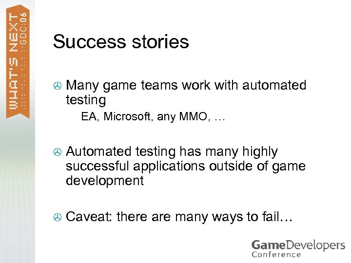 Success stories > Many game teams work with automated testing > EA, Microsoft, any