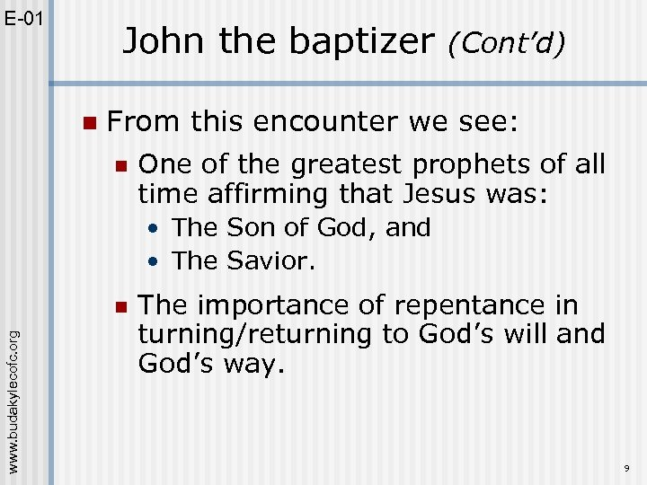 E-01 John the baptizer n (Cont'd) From this encounter we see: n One of