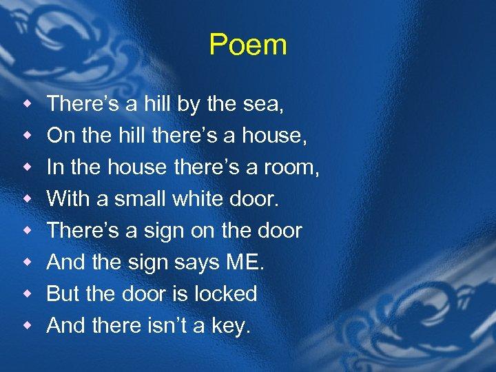 Poem w There's a hill by the sea, w On the hill there's a