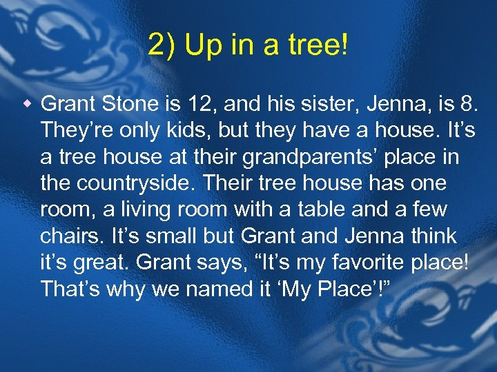 2) Up in a tree! w Grant Stone is 12, and his sister, Jenna,