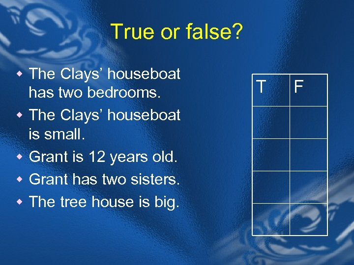True or false? w The Clays' houseboat w w has two bedrooms. The Clays'