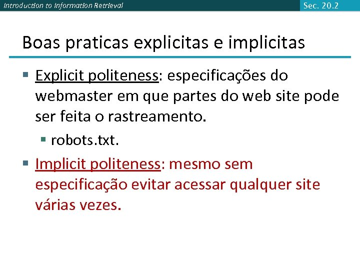 Introduction to Information Retrieval Sec. 20. 2 Boas praticas explicitas e implicitas § Explicit