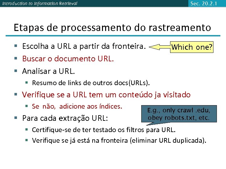 Introduction to Information Retrieval Sec. 20. 2. 1 Etapas de processamento do rastreamento §