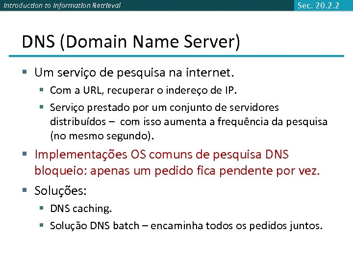 Introduction to Information Retrieval Sec. 20. 2. 2 DNS (Domain Name Server) § Um
